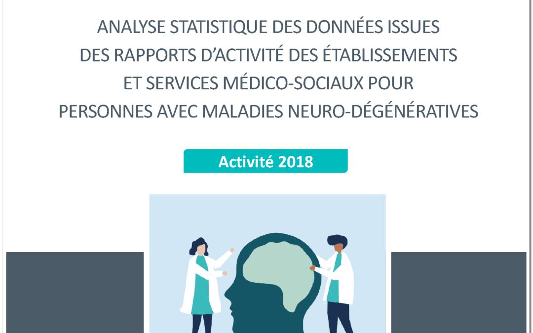 Analyse statistique des données issues des rapports d'activité des établissements et services médico-sociaux pour personnes avec maladies neuro-dégénératives. Activité 2018